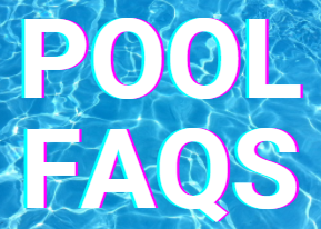 Pools - Frequently Asked Questions